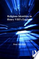 Religious Identities in Henry VIII s England