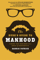 The Dude s Guide to Manhood