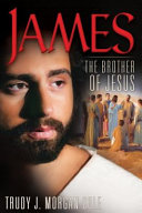 James: The Brother of Jesus