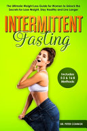 Intermittent Fasting  The Ultimate Weight Loss Guide for Women to Unlock the Secrets for Lose Weight  Stay Healthy and Live Longer  Includes