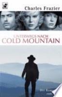 Unterwegs nach Cold Mountain  : der Roman zum Film