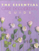 The Essential Cake Decorating Guide