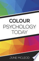 """""""Colour Psychology Today"""" by June McLeod"""