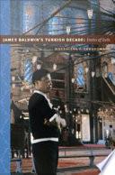 James Baldwin   s Turkish Decade