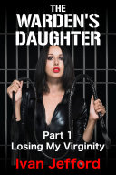 The Warden S Daughter A Femdom Erotica Story Book PDF