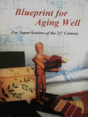 Blueprint for Aging Well
