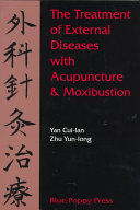 The Treatment of External Diseases with Acupuncture and Moxibustion