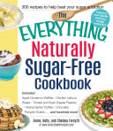 The Everything Naturally Sugar Free Cookbook