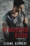 Protecting Elliot