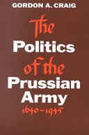 The Politics of the Prussian Army, 1640-1945
