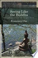Seeing Like the Buddha