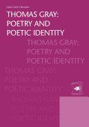 Thomas Gray: poetry and poetic identity