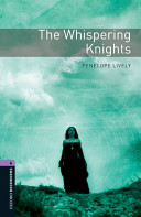 Oxford Bookworms Library: Stage 4: The Whispering Knights