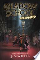 Shadow School  1  Archimancy