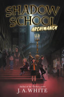 Shadow School #1: Archimancy [Pdf/ePub] eBook