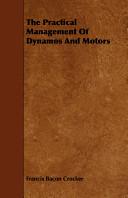 The Practical Management of Dynamos and Motors