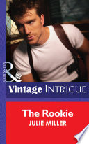 The Rookie  Mills   Boon Intrigue   The Taylor Clan  Book 3