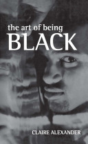 The Art of Being Black : The Creation of Black British Youth Identities