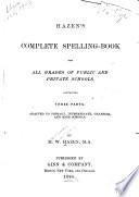 Hazen s Complete Spelling book for All Grades of Public and Private Schools