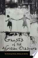 Ghosts of the African Diaspora