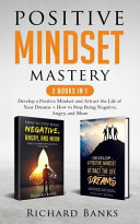 Positive Mindset Mastery 2 Books in 1 Book