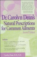 Dr. Carolyn Dean's Natural Prescriptions for Common Ailments