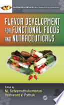 Flavor Development for Functional Foods and Nutraceuticals Book