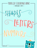 Toddler Coloring Book for Ages 1 4  Shapes Letters Numbers  June   Lucy Kids  A Fun Children s Activity Book for Preschool   Pre Kindergarten Boys   G