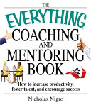 Everything Coaching and Mentoring Book Book