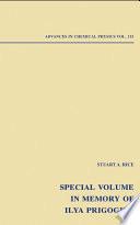 Advances in Chemical Physics  : Special Volume in Memory of Ilya Prigogine