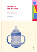 Childhood and Markets: Infants, Parents and the Business of Child Caring