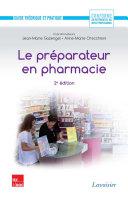 Le préparateur en pharmacie - Guide théorique et pratique (2e ed.) [Pdf/ePub] eBook
