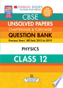 Oswaal CBSE Unsolved Papers Chapterwise & Topicwise Class 12 Physics (For March 2020 Exam)
