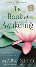 The Book of Awakening  Six Pack   Having the Life You Want by Being Present to the Life You Have Book