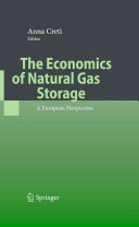 The Economics of Natural Gas Storage Book