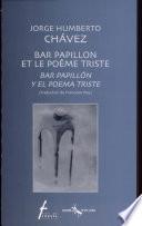 Bar Papillon Et Le Poème Triste Jorge Humberto Chávez