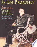 Sarcasms Visions Fugitives And Other Short Works For Piano Book