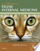 """Consultations in Feline Internal Medicine, Volume 6 E-Book"" by John R. August"