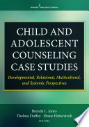 Child And Adolescent Counseling Case Studies Book