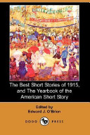 The Best Short Stories of 1915, and the Yearbook of the American Short Story (Dodo Press)