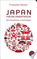 Japan für die Hosentasche  : Was Reiseführer verschweigen