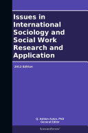 Issues in International Sociology and Social Work Research and Application: 2013 Edition