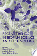 Recent Trends in Biofilm Science and Technology