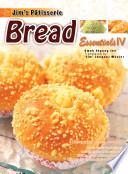 Jim's Patisserie Essentials IV: Bread