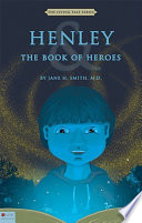 The Living Tale Series: Henley and the Book of Heroes