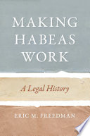 link to Making habeas work : a legal history in the TCC library catalog