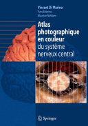 Atlas photographique en couleur du système nerveux central