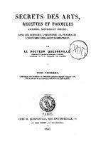 Revue scientifique et industrielle, secrets des arts, recettes et formules