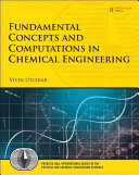 Fundamental Concepts And Computations In Chemical Engineering Book PDF