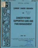 Current Cancer Research on Cancer Patient Supportive Care and Pain Management